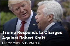Trump: Robert Kraft Charges 'Very Sad'