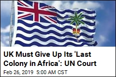 UN Court: UK Must Give Up Its 'Last Colony in Africa'