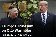 Trump: I Trust Kim on Otto Warmbier