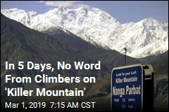 In 5 Days, No Word From Climbers on 'Killer Mountain'