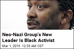 Neo-Nazi Group's New Leader Is Black Activist