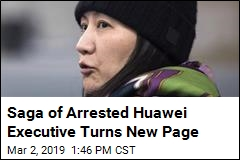 Saga of Arrested Huawei Executive Turns New Page