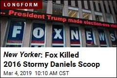 New Yorker : Fox Killed 2016 Stormy Daniels Scoop