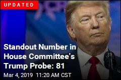 Standout Number in House Committee's Trump Probe: 81