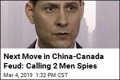 China Links Detained Canadians, Calls Them Spies
