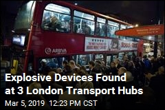 Explosive Devices Found at 3 London Transport Hubs