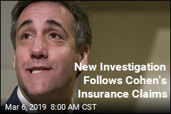 New Investigation Follows Cohen's Insurance Claims