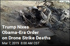 Trump Nixes Obama-Era Order on Drone Strike Deaths