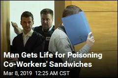Man Gets Life for Poisoning Co-Workers' Sandwiches