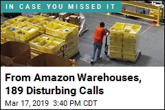 From Amazon Warehouses, 189 Disturbing Calls