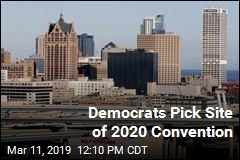 Democrats Pick Site of 2020 Convention