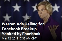 Facebook Removed Warren's Ads Calling to Break Up Facebook