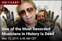 One of the Most Recorded Musicians in History Is Dead