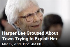 Harper Lee Groused About Town Trying to Exploit Her