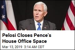 Pelosi Closes Pence's House Office Space