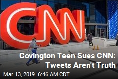 As Warned, Covington Teen Hits CNN With Bigger Suit