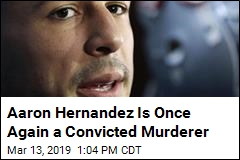 Aaron Hernandez Is Once Again a Convicted Murderer