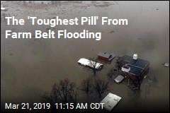 The 'Toughest Pill' From Farm Belt Flooding