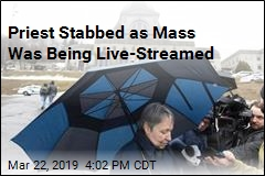 Priest Stabbed as Mass Was Being Live-Streamed