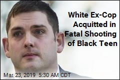 White Ex-Cop Acquitted in Fatal Shooting of Black Teen