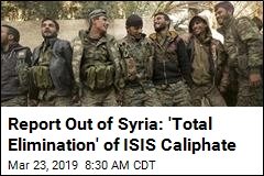 Report Out of Syria: 'Total Elimination' of ISIS Caliphate