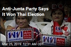 Anti-Junta Party Says It Won Thai Election