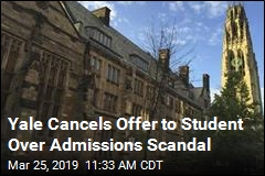 Yale Cancels Offer to Student Over Admissions Scandal