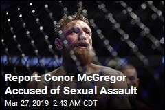 Report: Conor McGregor Under Investigation for Sexual Assault