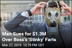 Guy Wants $1.3M for Enduring Boss's Farts