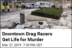 Downtown Drag Racers Get Life for Murder
