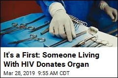 It's a First: Someone Living With HIV Donates Organ