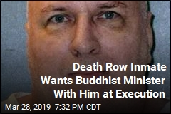 Death Row Inmate Wants Buddhist Minister With Him at Execution