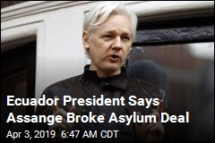 Ecuador President Says Assange Broke Asylum Deal