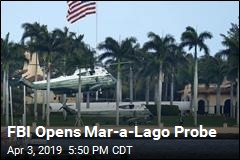 FBI Opens Mar-a-Lago Probe