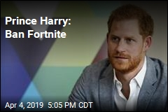 Prince Harry: Ban Fortnite