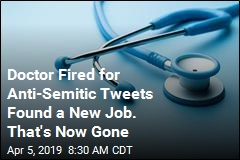 Strike 2 for Doctor Fired for Anti-Semitic Tweets