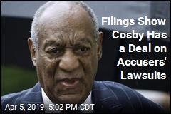 Filings Show Cosby Has a Deal on Accusers' Lawsuits