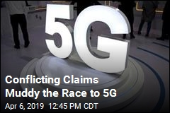 Conflicting Claims Muddy the Race to 5G