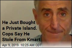 He Just Bought a Private Island. Cops Say He Stole From Kmart