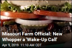 Missouri Farm Official: New Whopper a 'Wake-Up Call'