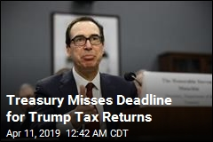 Treasury Misses Deadline for Trump Tax Returns