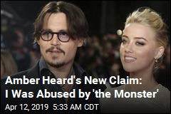 Amber Heard Files New Claim: I Was Abused by 'the Monster'