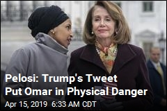 Pelosi: Omar Needs Better Security After Trump Tweet