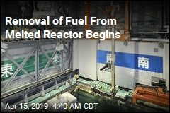 Removal of Fuel From Melted Reactor Begins
