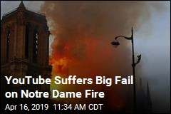 YouTube Suffers Big Fail on Notre Dame Fire