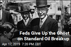 Feds Give Up the Ghost on Standard Oil Breakup