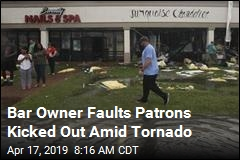 Bar Owner Faults Patrons Kicked Out Amid Tornado