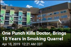 One Punch Kills Doctor, Brings 10 Years in Smoking Quarrel