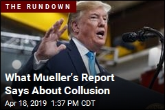What Mueller's Report Says About Collusion