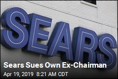 Sears Sues Own Ex-Chairman